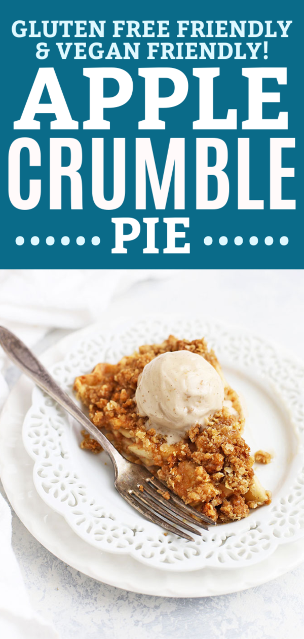 "Front view of a slice of apple crumble pie with a scoop of vanilla ice cream melting on top with text that reads ""Gluten Free Friendly and Vegan Friendly Apple Crumble Pie"""