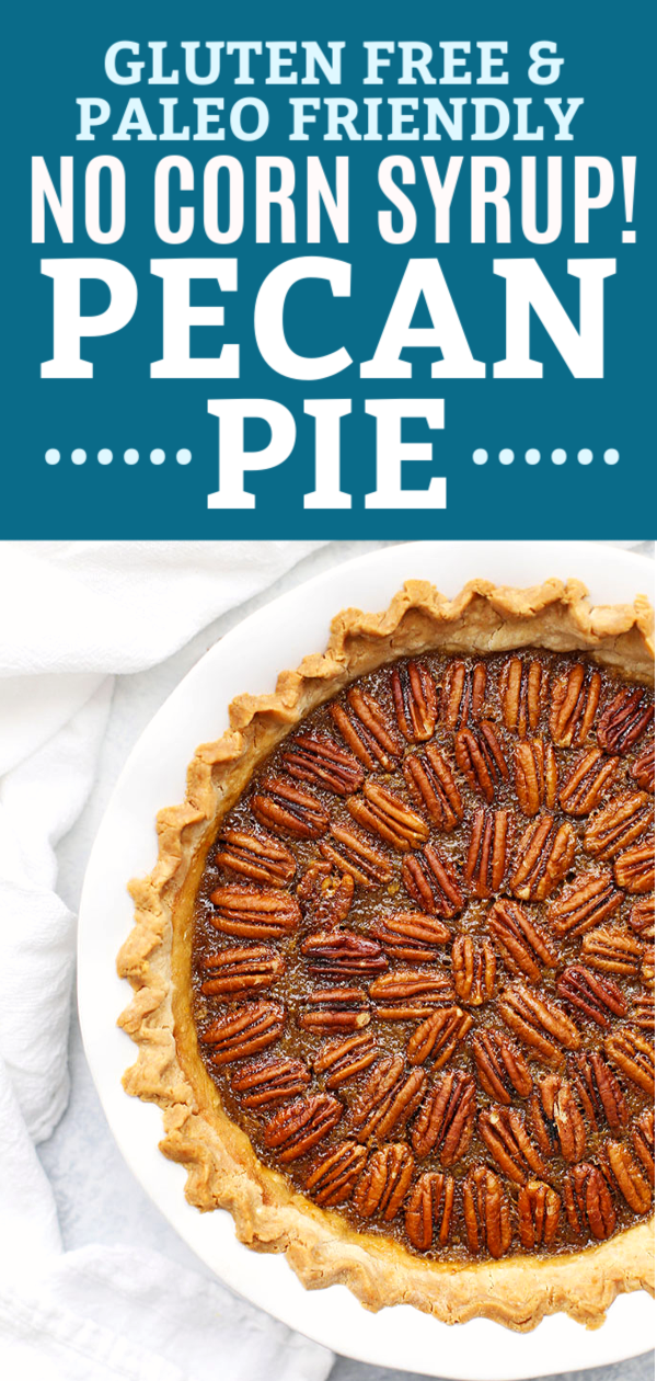 """Overhead view of a gluten free pecan pie in a white ruffled pie dish with text above that reads """"Gluten Free & Paleo Friendly No Corn Syrup Pecan Pie"""""""