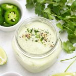 Cilantro Lime Ranch Dressing with jalapeño, cilantro, and lime from One Lovely Life