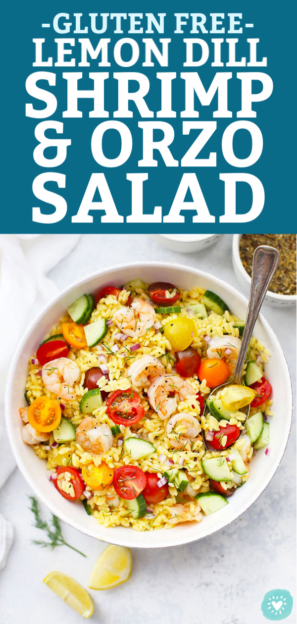 "Gluten Free Lemon Dill Shrimp and Orzo Salad in a white bowl from One Lovely Life with text that reads ""Gluten Free Lemon Dill Shrimp and Orzo Salad"""