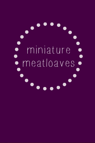 Miniature Meatloaves // One Lovely Life