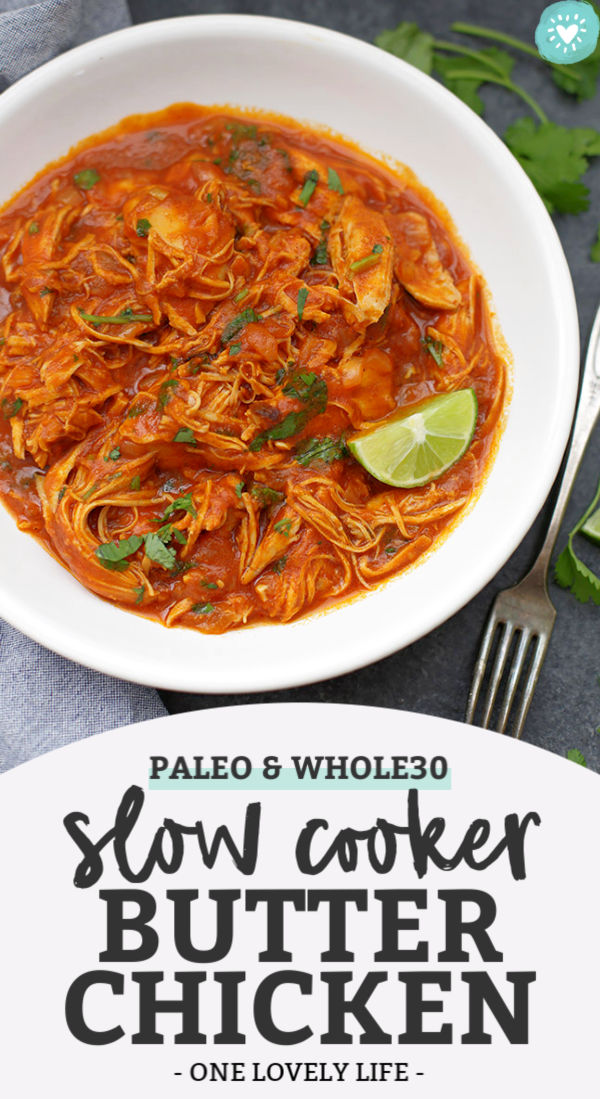 Paleo & Whole30 Approved Slow Cooker Butter Chicken from One Lovely Life