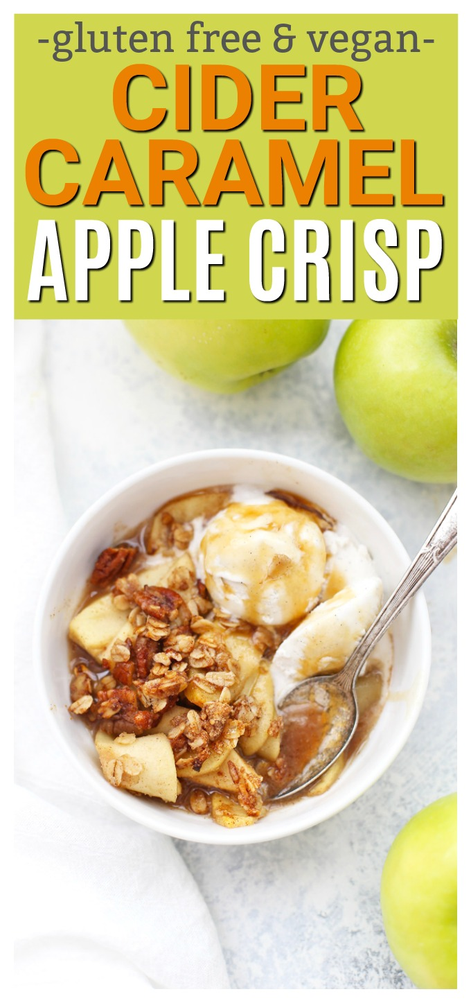 Cider Caramel Apple Crisp - The perfect gluten free, vegan dessert for fall!