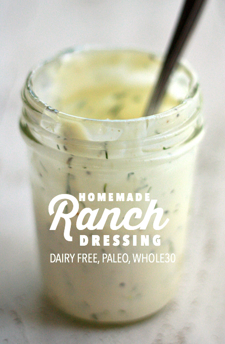 Easy Paleo ranch dressing. Dairy free, paleo, and Whole30 approved.