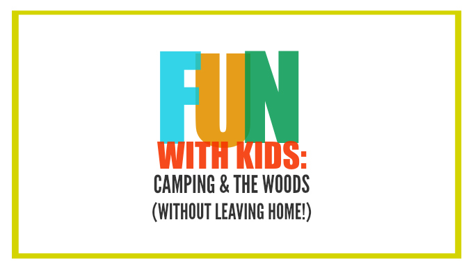 Books about Camping and The Woods + (Indoor!) Camping Fun! // One Lovely Life