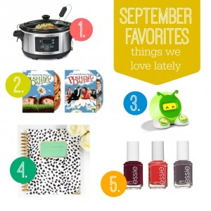 September Favorites - Things we love this month! from www.onelovelylife.com