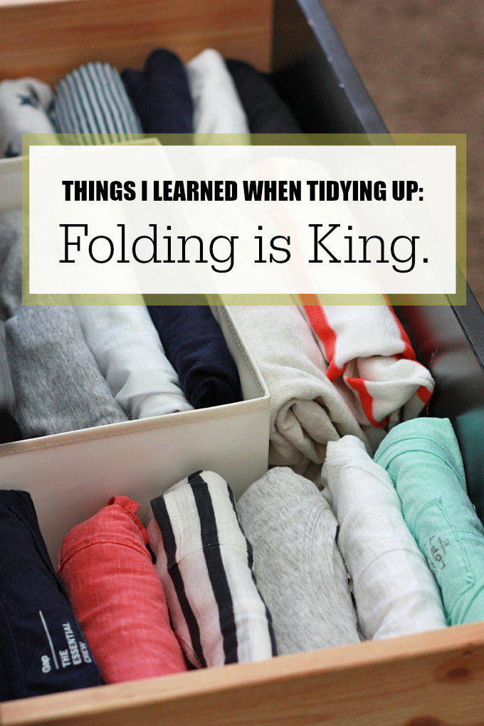 Things I learned when tidying up: folding really *is* king. from www.onelovelylife.com