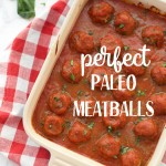 Comfort food at its healthy best - these perfect paleo meatballs are everything dreams are made of.
