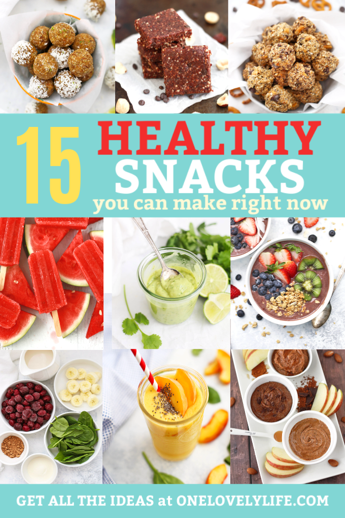 15 healthy snacks you can make right now one lovely life