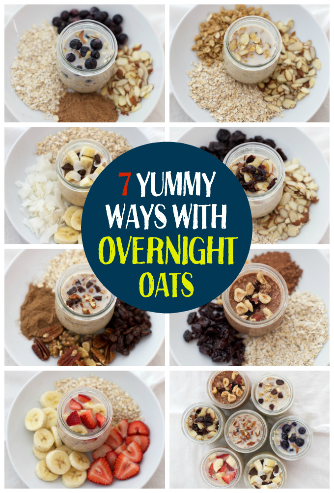 7 Yummy Ways with Overnight Oats. This is such a delicious healthy breakfast!