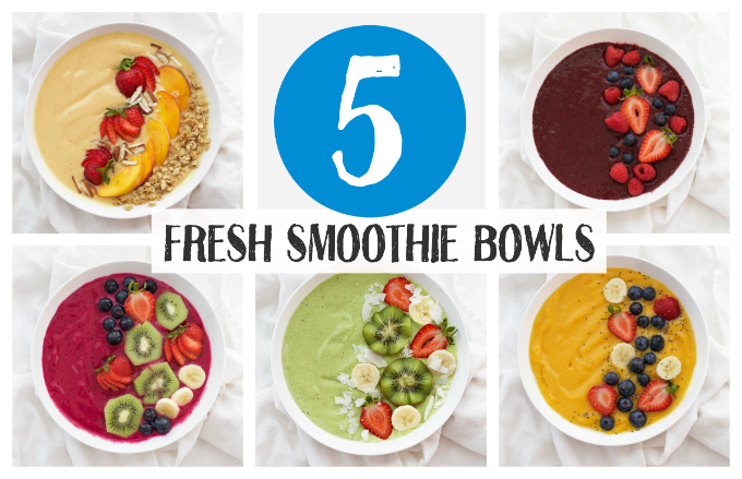 5 Fresh Smoothie Bowls to try RIGHT NOW! (Such good flavors!)