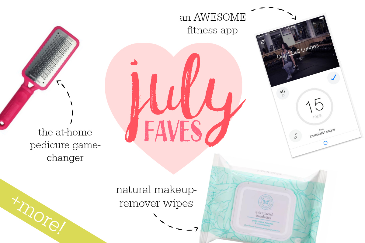 July faves! An at-home pedicure game changer, natural makeup wipes, the fitness app I'm loving and more!