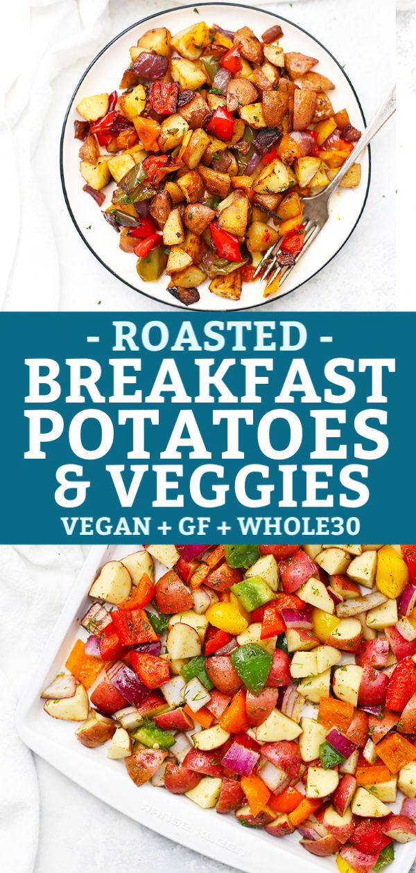"Collage image of plated roasted breakfast potatoes and veggies and a photo of seasoned potatoes and veggies ready to go into the oven with text that reads ""Roasted Breakfast Potatoes & Veggies - Vegan + GF + Whole30"""