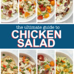 The Ultimate Guide to Chicken Salad - Everything you need to know to make a flavorful, colorful, DELICIOUS chicken salad + 8 amazing varieties I know you'll love as much as I do!