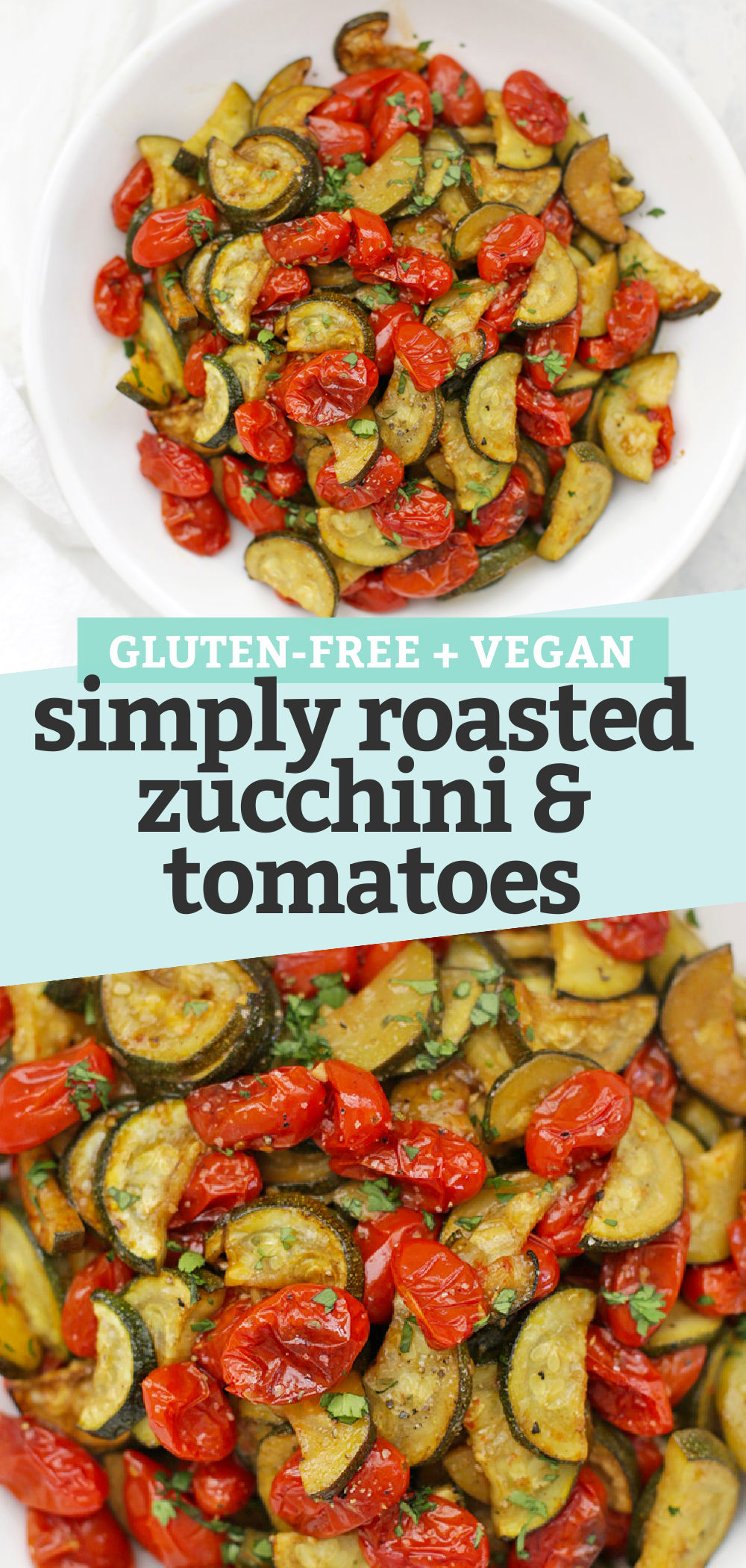 "Collage of images of simply roasted zucchini and tomatoes with text overlay that reads ""Gluten-Free + Vegan Simply Roasted Zucchini & Tomatoes"""