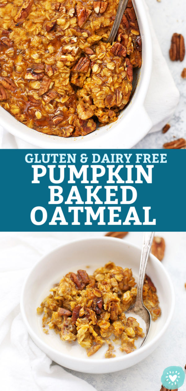 "collage of images of Gluten Free Dairy Free Baked Pumpkin Oatmeal with text overlay that reads ""Gluten & Dairy Free Pumpkin Baked Oatmeal"""