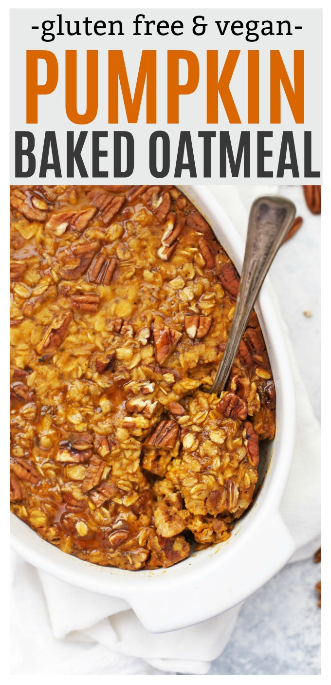 "Baked Pumpkin Oatmeal in a white baking dish with text overlay that reads ""gluten free & vegan pumpkin baked oatmeal"""