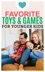 Toys and Games For Younger Kids (What Our Kids LOVE!)