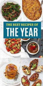 The BEST recipes of the year! Your favorite recipes from the blog this year. (Gluten free, dairy free, vegan, paleo, and Whole30 options!)