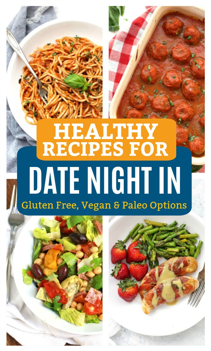 Healthy Recipes for Date Night In - Pasta night and Italian favorites made at home! (Gluten free, paleo, and vegan options)