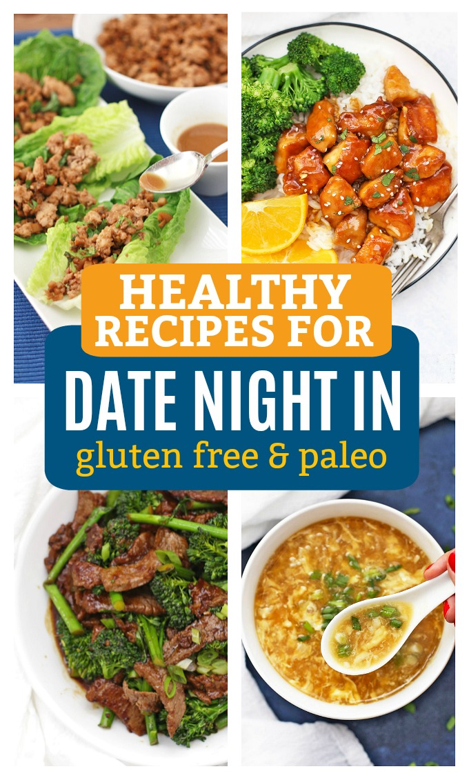 "Healthy Recipes for Date Night In - Skip your favorite Take-out place and make these take out ""fake out"" recipes at home! (Gluten free & Paleo options)"