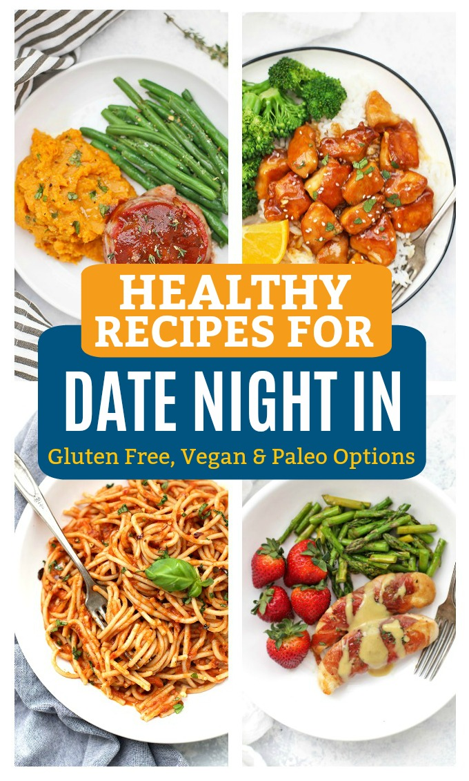 Healthy Recipe Ideas for Date Night In - 5 AWESOME Menus for Date Night at Home! (Paleo, gluten free, and vegan options!)
