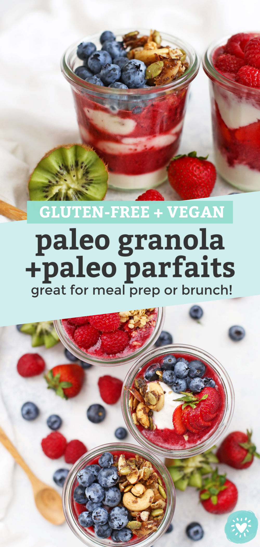 "Collage of images of jars of paleo granola parfats with berry puree, fresh fruit, yogurt, and kiwi with text overlay that reads ""Gluten-Free + Vegan Paleo Granola + Paleo Parfaits--great for meal prep or brunch!"""