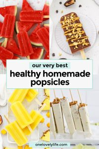 Collage of images of healthy homemade popsicles from one lovely life