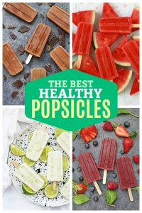 "Collage of healthy homemade popsicles with text overlay that reads ""The BEST Healthy Popsicles"""