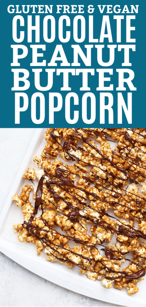 "Overhead view of a tray of vegan peanut butter popcorn with chocolate drizzle and text reading ""Gluten Free & Vegan Chocolate Peanut Butter Popcorn"""
