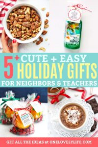 "Collage image of holiday gifts for neighbors and teachers with text that reads ""5+ Cute, Easy Holiday Gifts for Neighbors and Teachers"