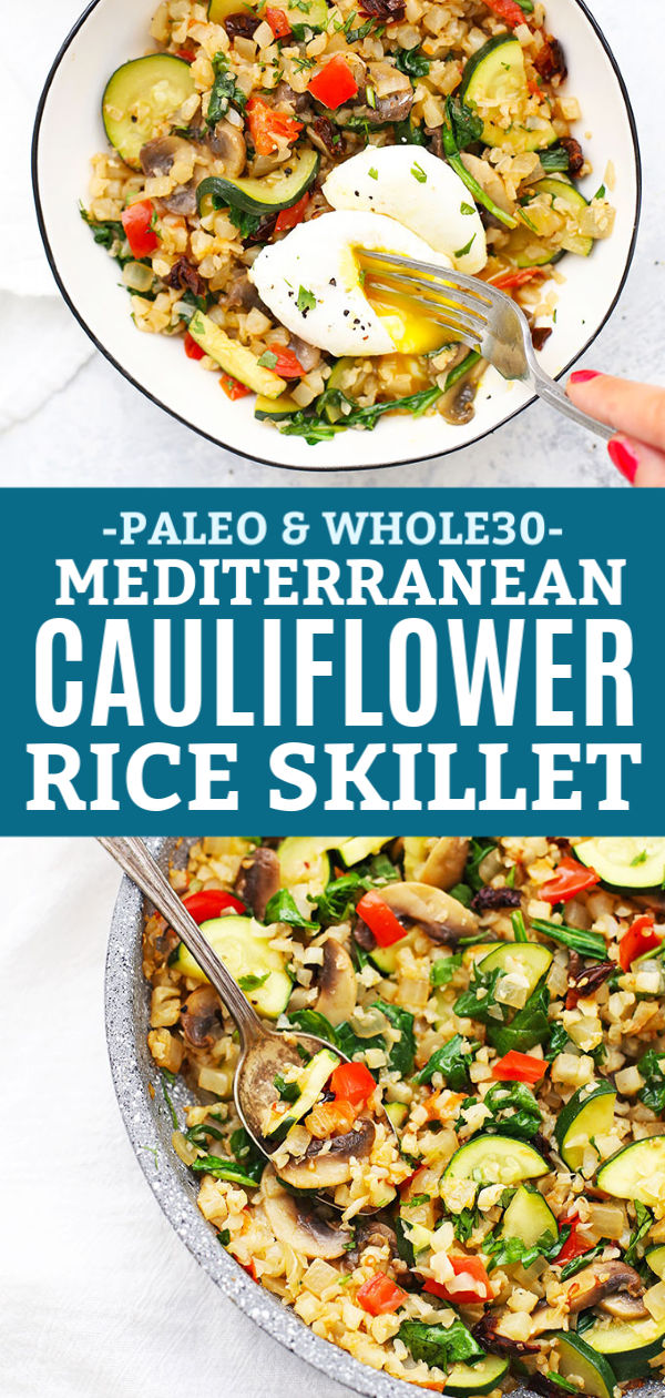 "Mediterranean Cauliflower Rice Skillet with Poached Eggs or Chicken Sausage with text that reads ""Paleo & Whole30 Mediterranean Cauliflower Rice Skillet"""