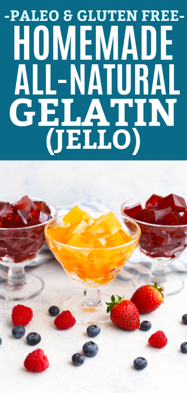 "Healthy Homemade Jello in dessert glasses with fresh fruit and text that reads ""Paleo & Gluten Free Homemade All-Natural Gelatin (Jello)"""