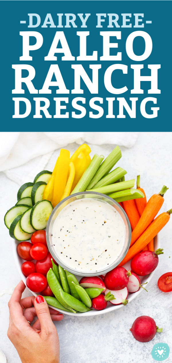 """Overhead view of Crudite plate with Paleo Ranch Dressing in the center with text that reads """"Dairy Free Paleo Ranch Dressing"""""""