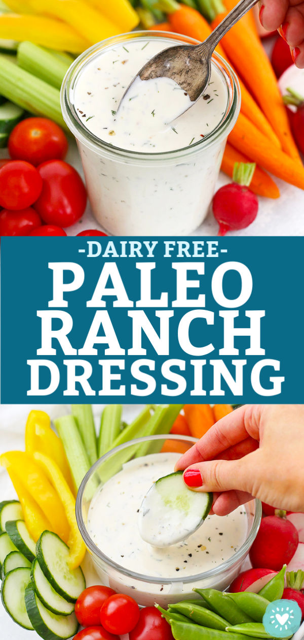 "Collage of images of Dairy Free Paleo Ranch Dressing with text that reads ""Dairy Free Paleo Ranch Dressing"""