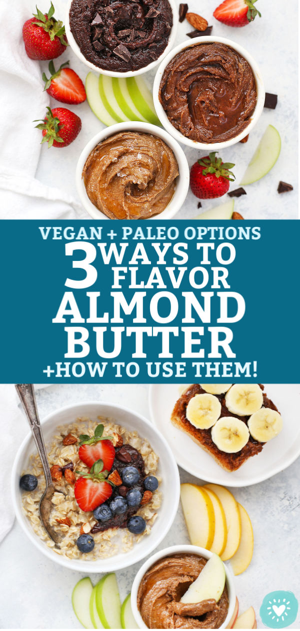 3 Kinds of Flavored Almond Butter and What to Make With Them from One Lovely Life
