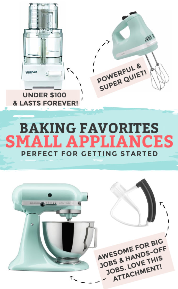 Favorite Small Appliances for Baking -- Food Processor, Hand Mixer, Stand Mixer