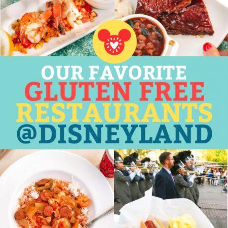 Our Favorite Gluten Free Restaurants at Disneyland