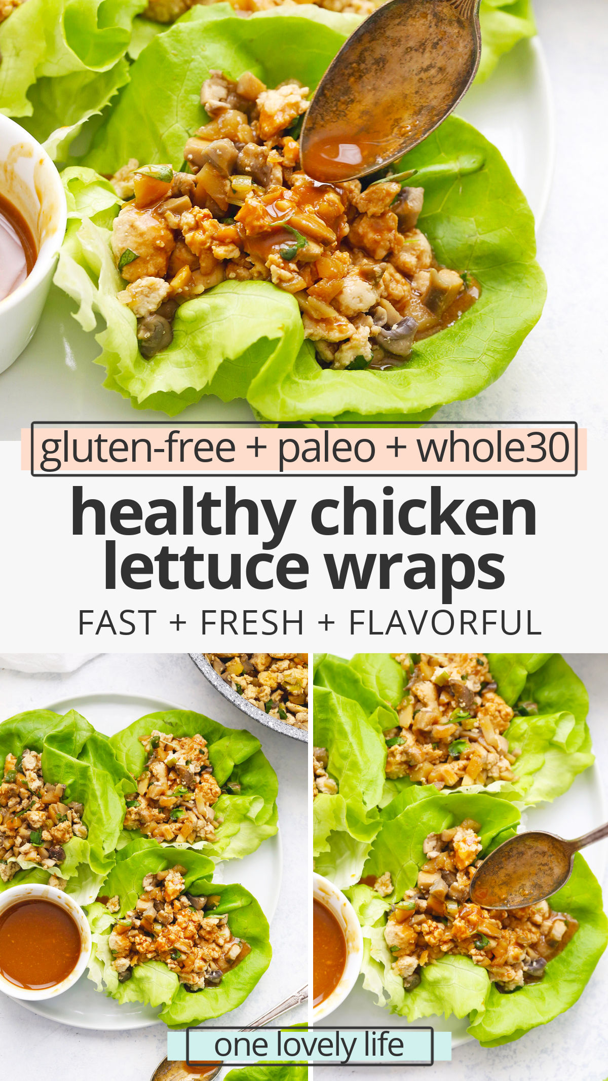 "Collage of images of Paleo Chicken Lettuce Wraps with text overlay that reads ""gluten-free + paleo + whole30 healthy chicken lettuce wraps: Fast + fresh + flavorful"""