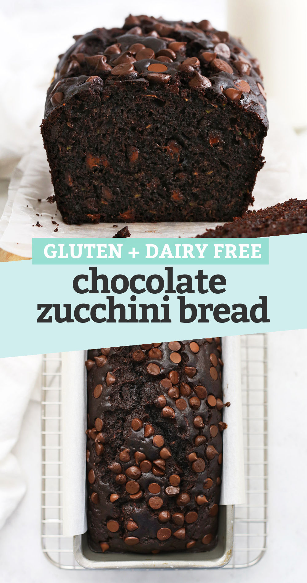 """Collage of images of gluten-free chocolate zucchini bread with text overlay that reads """"Gluten + Dairy Free Chocolate Zucchini Bread"""""""