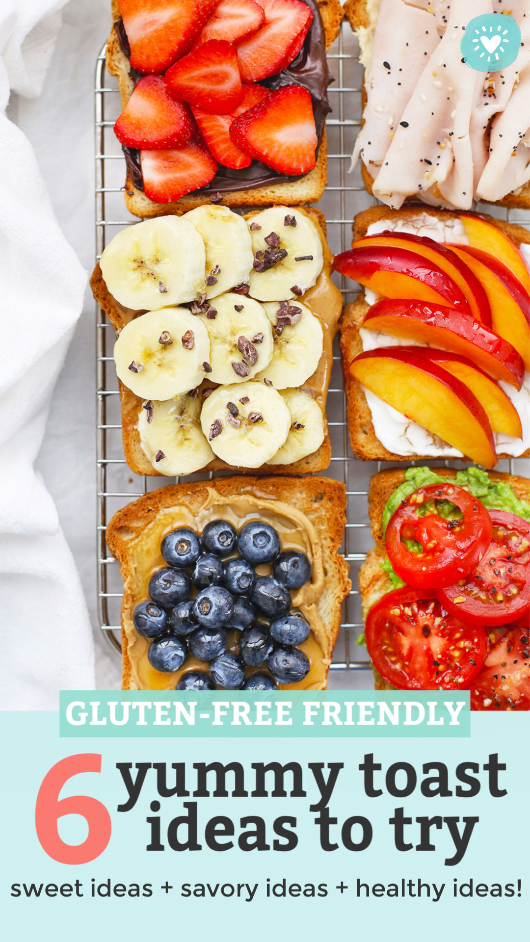 "Close up view of six Slices of Gluten-Free toast with different toppings on a wire cooling rack with text overlay that reads ""gluten-free friendly. 6 yummy toast ideas to try. Sweet ideas + savory ideas + healthy ideas!"""