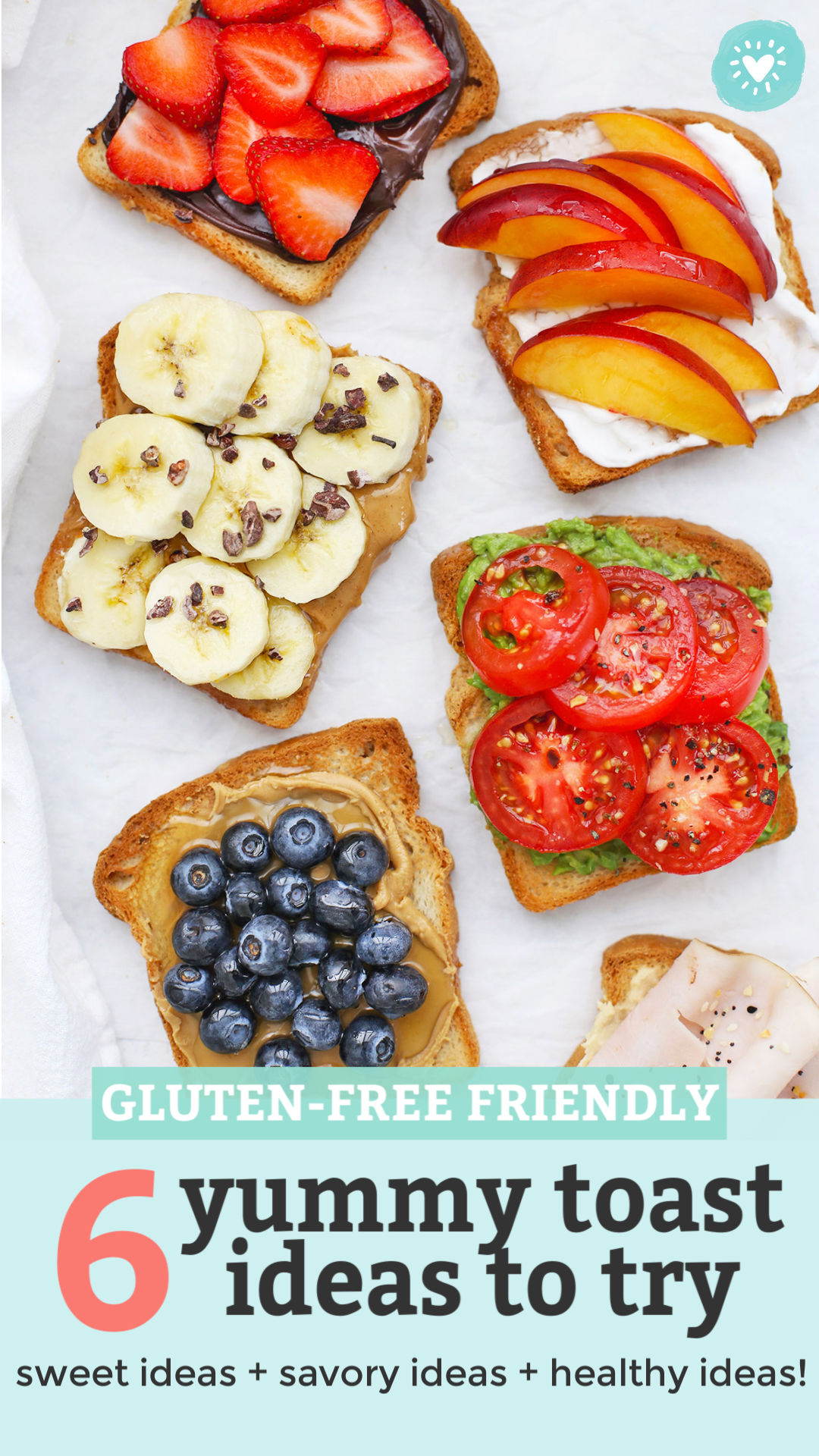 "Six Slices of Gluten-Free toast with different toppings on a white background with text overlay that reads ""gluten-free friendly. 6 yummy toast ideas to try. Sweet ideas + savory ideas + healthy ideas!"""