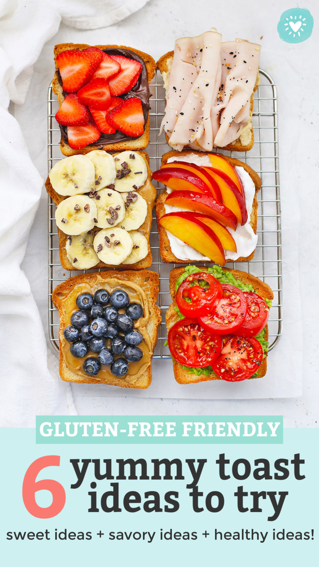"Overhead view of six Slices of Gluten-Free toast with different toppings on a wire cooling rack with text overlay that reads ""gluten-free friendly. 6 yummy toast ideas to try. Sweet ideas + savory ideas + healthy ideas!"""