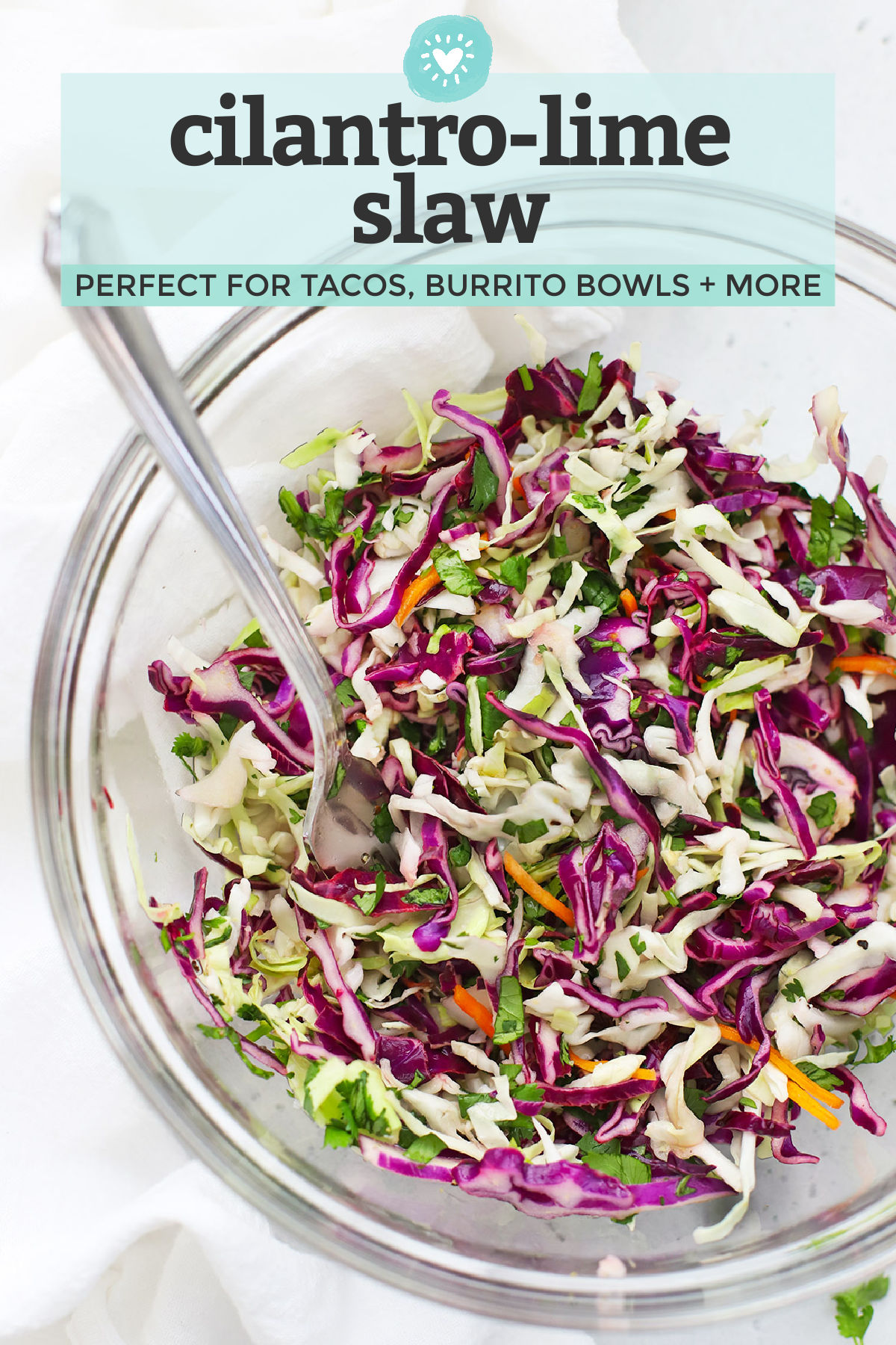 "with text overlay that reads ""Vegan + Paleo Cilantro Lime Slaw. Perfect for tacos, burrito bowls, and more!"""