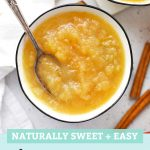 "Two servings of Instant Pot Applesauce in white bowls with text overlay that reads ""Naturally Sweet + Easy Instant Pot Applesauce"""