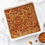White 8x8 pan of pecan pie baked oatmeal