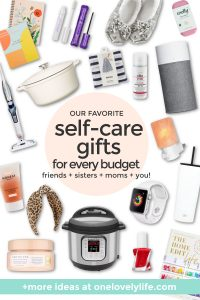 "Collage of images of self-care gifts with text overlay that reads ""Our Favorite Self-Care Gifts For Every Budget. Friends + Sisters + Moms + You!"""