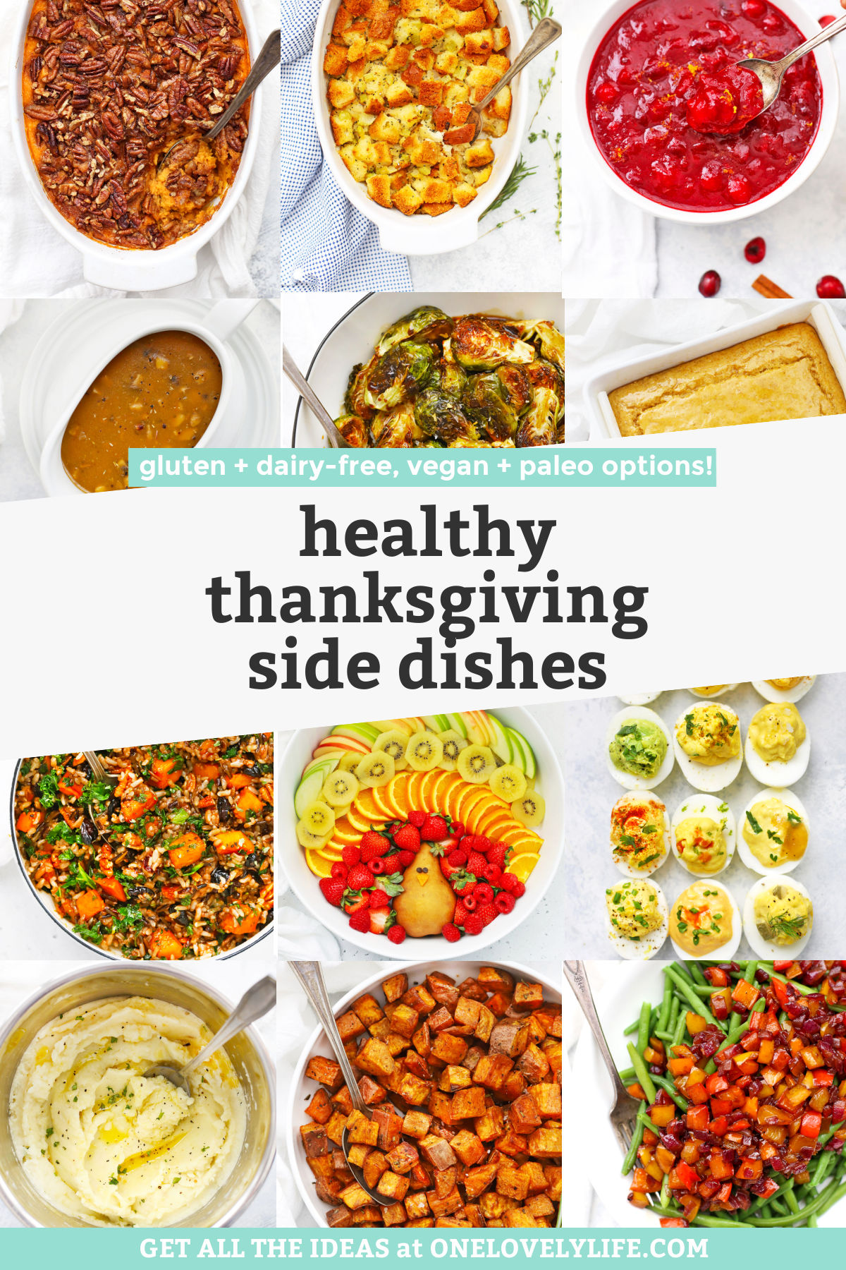 """Collage of images of healthy thanksgiving side dishes on a white background with text overlay that reads """"Gluten-Free + Paleo + Whole30 + Vegan Options. Healthy Thanksgiving Side Dishes"""""""