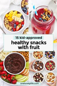Collage of healthy snacks with fruit for kids from One Lovely Life